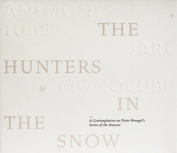 Anemone Tube, Jarl & Monocube – The Hunters in the Snow