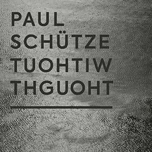 Paul Schütze – Without Thought